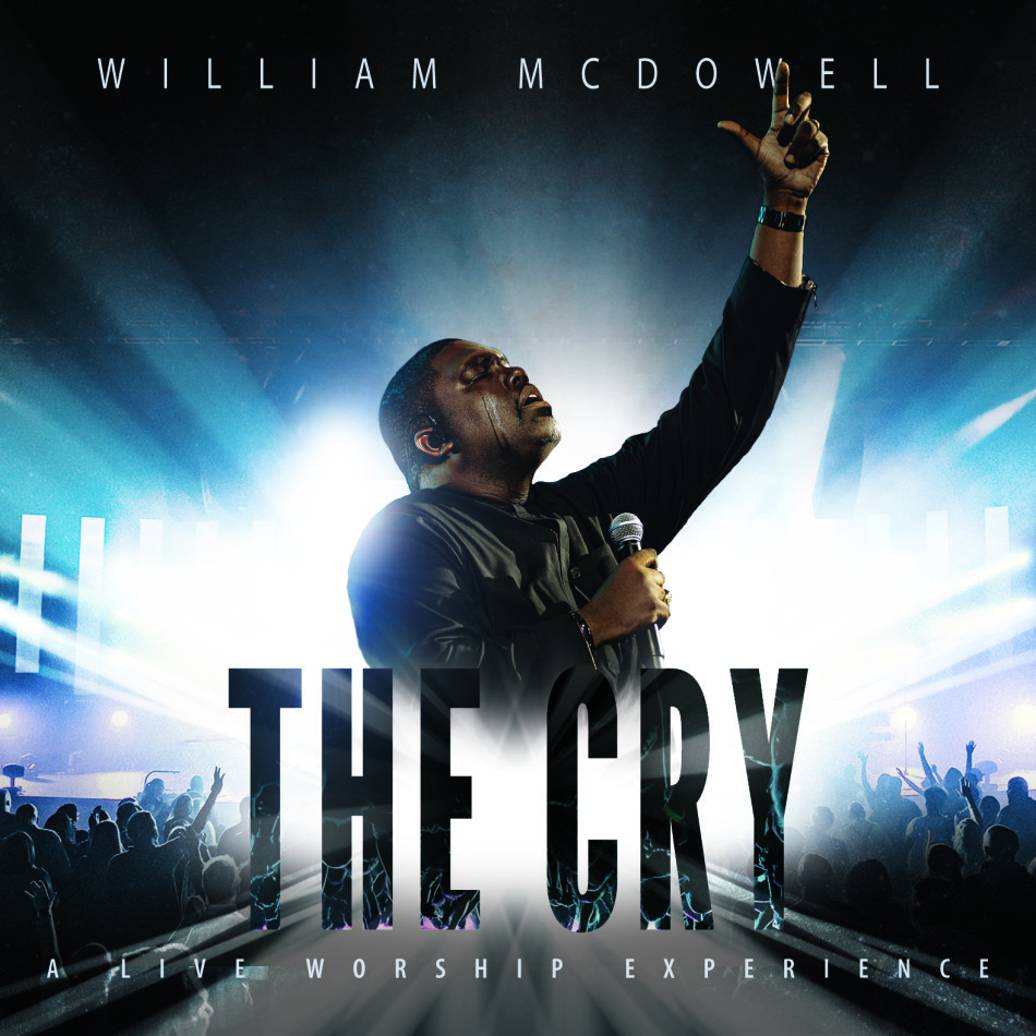 Grammy-Nominated William McDowell's New Album, The Cry